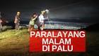 VIDEO: Terbang Paralayang Malam Hari di Langit Kota Palu