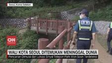 VIDEO: Sempat Hilang, Wali Kota Seoul Ditemukan Meninggal
