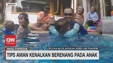 VIDEO: Tips Aman Kenalkan Berenang Pada Anak