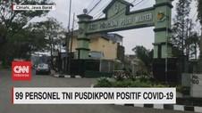 VIDEO: 99 Personel TNI Pusdikpom Positif Covid-19