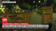 VIDEO: Tutup jalan Tidak Efektif Atasi Covid-19 di Surabaya