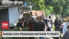 VIDEO: Suasana Duka Pemakaman Karyawan TV Swasta