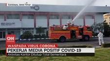 VIDEO: Puluhan Pekerja Media di Surabaya Positif Covid-19