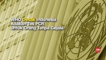 VIDEO: WHO Desak Indonesia Tes PCR untuk PDP dan ODP