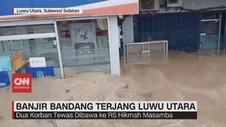 VIDEO: Banjir Bandang Terjang Masamba Luwu Utara