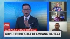 VIDEO: Covid-19 Ibu Kota di Ambang Bahaya