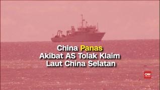 VIDEO: China Panas Akibat AS Tolak Klaim Laut China Selatan