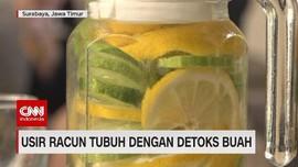 VIDEO: Usir Racun Tubuh Dengan Detoks Buah