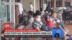 VIDEO: Kasus Positif Naik, Penumpang Bandara Membludak