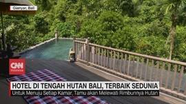 VIDEO: Hotel di Tengah Hutan Bali, Terbaik Sedunia