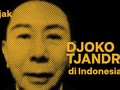 INFOGRAFIS: Jejak Djoko Tjandra di Indonesia