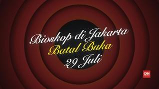 VIDEO: Bioskop di Jakarta Batal Buka 29 Juli