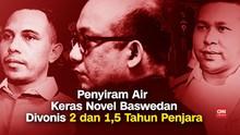 VIDEO: Dua Penyiram Air Keras Novel Divonis 2 dan 1,5 Tahun