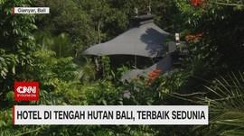 VIDEO: Menengok Hotel Terbaik Sedunia di Tengah Hutan Bali