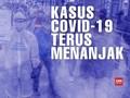 VIDEO: Kasus Covid-19 di Indonesia Terus Menanjak