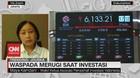 VIDEO: Waspada Merugi Saat Investasi