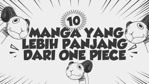 INFOGRAFIS: 10 Manga yang Lebih Panjang dari One Piece