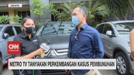 VIDEO: Metro Tv Tanyakan Perkembangan Kasus Pembunuhan