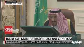 VIDEO: Raja Salman Berhasil Jalani Operasi