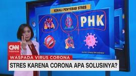 VIDEO: Stres Karena Corona, Begini Solusinya