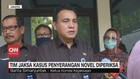 VIDEO: Tim Jaksa Kasus Penyerangan Novel Baswedan Diperiksa