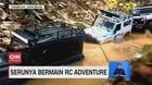 VIDEO: Serunya Bermain RC Adventure