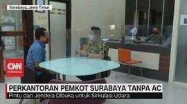 VIDEO: Perkantoran Pemkot Surabaya Tanpa AC