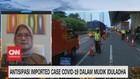 VIDEO: Antisipasi Imported Case Covid-19 Dalam Mudik Iduladha