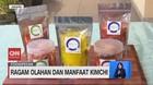 VIDEO: Ragam Olahan dan Manfaat Kimchi