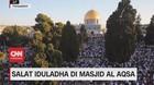 VIDEO: Salat Iduladha di Masjid Al-Aqsa
