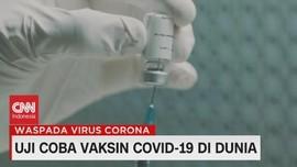 VIDEO: Uji Coba Vaksin Covid-19 di Dunia