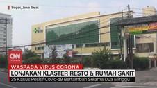 VIDEO: Lonjakan Klaster Covid-19 Resto & Rumah Sakit di Bogor