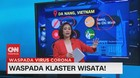 VIDEO: Waspada Klaster Wisata
