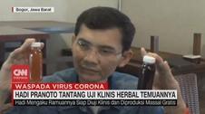 VIDEO: Hadi Pranoto Tantang Uji Klinis Obat Corona Temuannya
