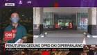 VIDEO: Penutupan Gedung DPRD DKI Diperpanjang