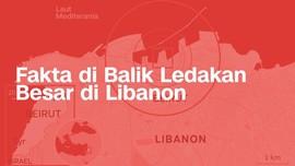 INFOGRAFIS: Fakta di Balik Ledakan Dahsyat di Libanon