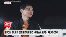 VIDEO: BPOM Tarik Izin Edar Bio Nuswa Hadi Pranoto