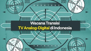 VIDEO: Kesiapan Transisi TV Analog-Digital di Indonesia
