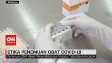 VIDEO: Etika Penemuan Obat Covid-19