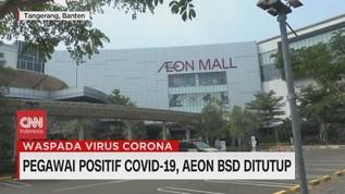 VIDEO: Pegawai Positif Covid-19, AEON BSD Ditutup