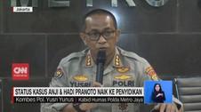 VIDEO: Status Kasus Anji & Hadi Pranoto Naik ke Penyidikan