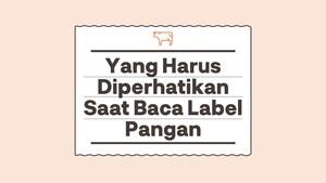INFOGRAFIS: Yang Harus Diperhatikan Saat Baca Label Pangan