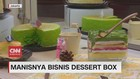 VIDEO: Manisnya Bisnis Dessert Box