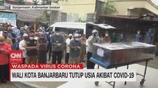 VIDEO: Wali Kota Banjarbaru Meninggal Akibat Covid-19