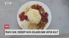 VIDEO: Peach Gum, Dessert Kaya Kolagen Baik untuk Kulit