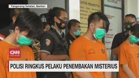 VIDEO: Polisi Ringkus Pelaku Penembakan Misterius