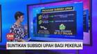 VIDEO: Suntikan Subsidi Upah Pekerja di Bawah Rp 5 Juta