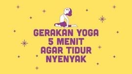 INFOGRAFIS: Gerakan Yoga 5 Menit Agar Tidur Nyenyak