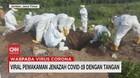 VIDEO: Viral Pemakaman Jenazah Covid-19 dengan Tangan