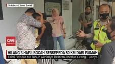 VIDEO: Hilang 3 Hari, Bocah Bersepeda 50 KM dari Rumah